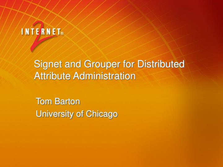 signet and grouper for distributed attribute administration n.