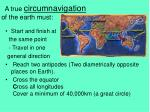 a true circumnavigation of the earth must