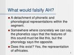 what would falsify ah
