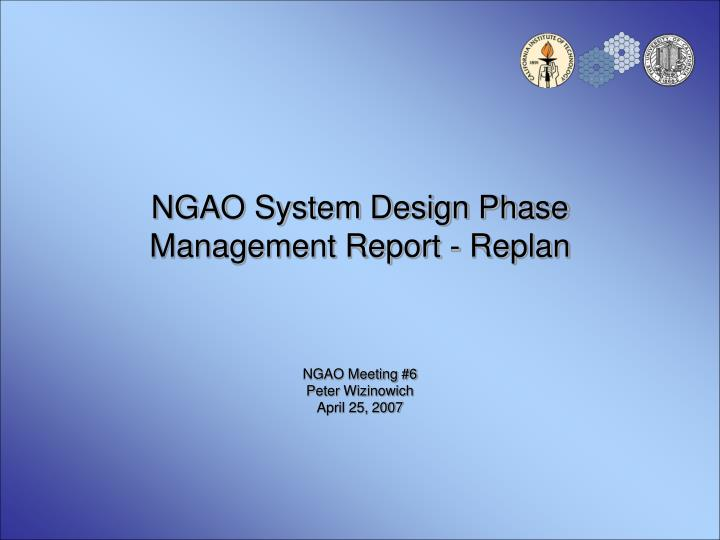ngao system design phase management report replan n.