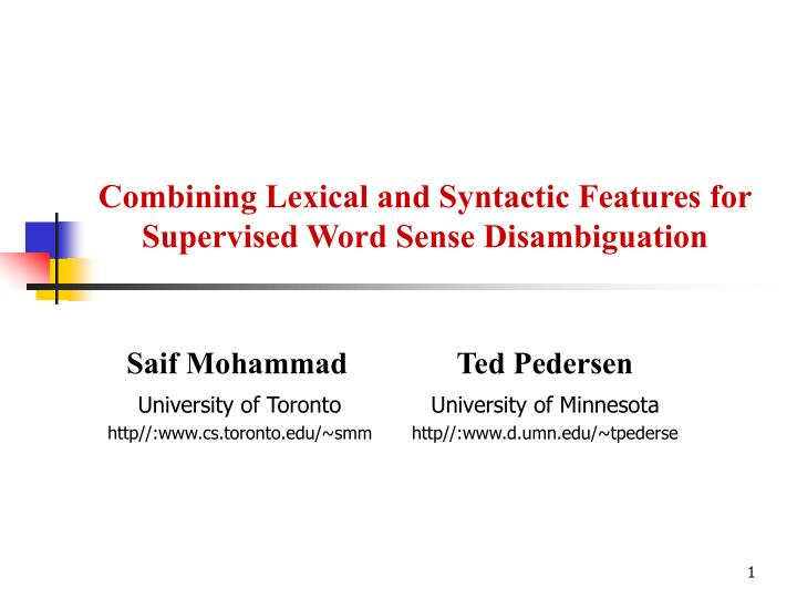 combining lexical and syntactic features for supervised word sense disambiguation n.