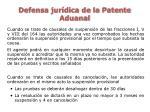 defensa jur dica de la patente aduanal