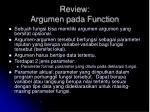 review argumen pada function