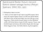 s yarat syarat badan hukum menurut doktrin adalah sebagai berikut riduan syahrani 1992 61 ljt
