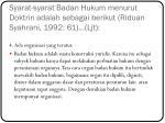 s yarat syarat badan hukum menurut doktrin adalah sebagai berikut riduan syahrani 1992 61 ljt2