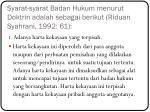 s yarat syarat badan hukum menurut doktrin adalah sebagai berikut riduan syahrani 1992 61