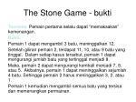 the stone game bukti