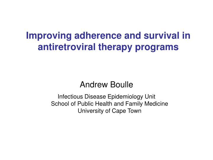 improving adherence and survival in antiretroviral therapy programs n.