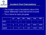 incident cost calculations