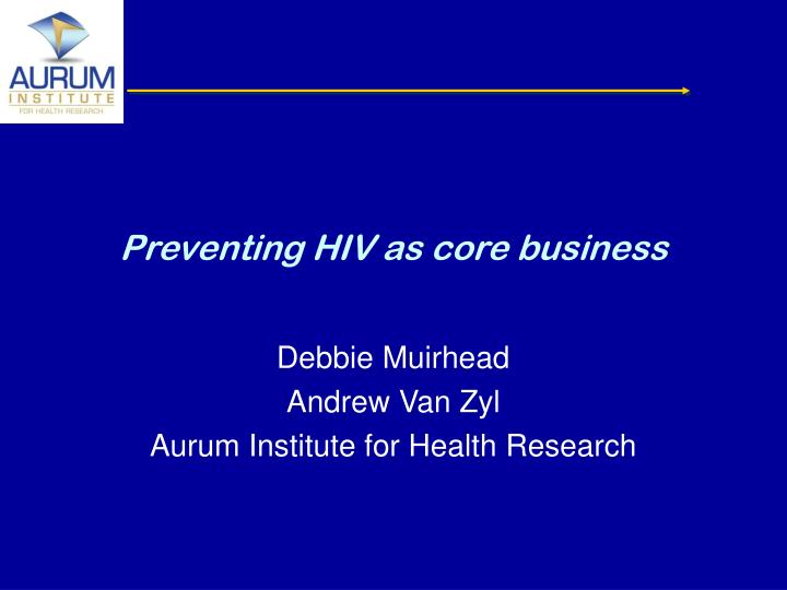 preventing hiv as core business n.