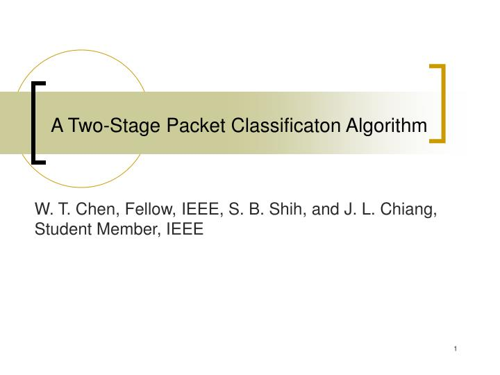 a two stage packet classificaton algorithm n.