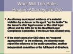 what will the rules require attorneys to do