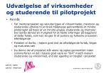 udv lgelse af virksomheder og studerende til pilotprojekt