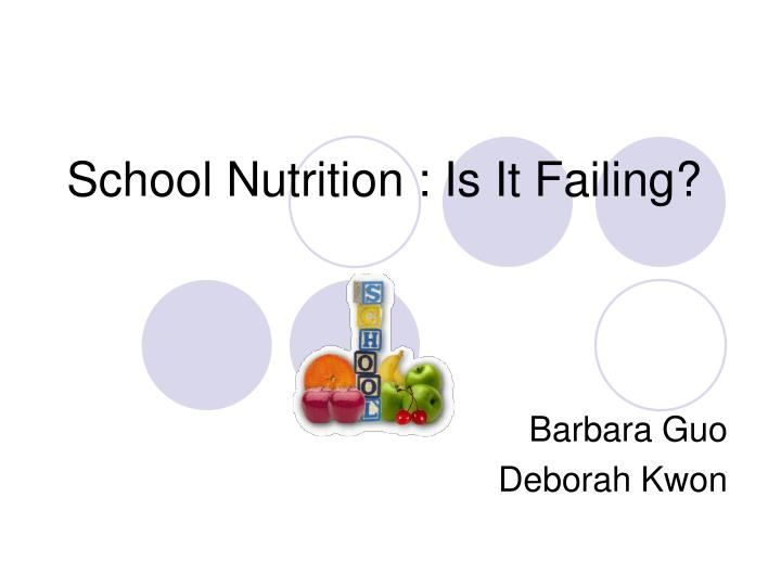 school nutrition is it failing n.