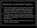 impartiality and extended cognition