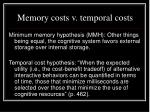 memory costs v temporal costs
