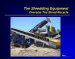 tire shredding equipment oversize tire shred recycle
