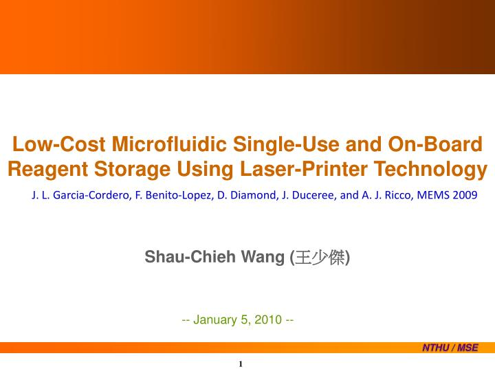 low cost microfluidic single use and on board reagent storage using laser printer technology n.