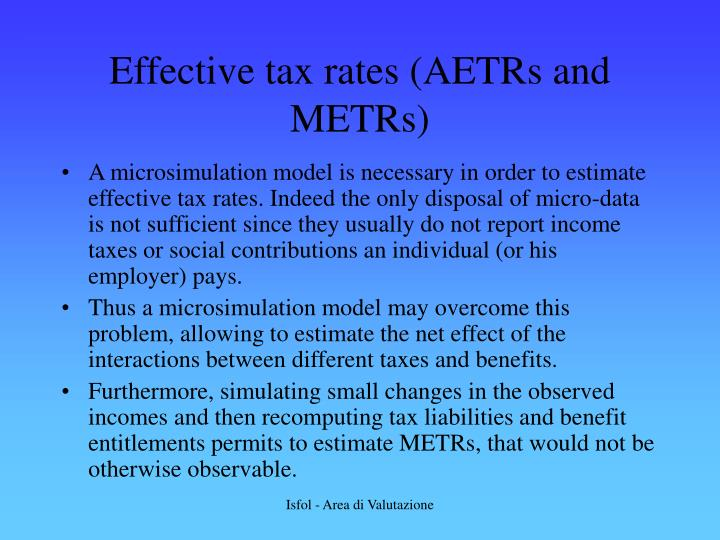 Effective tax rates (AETRs and METRs)