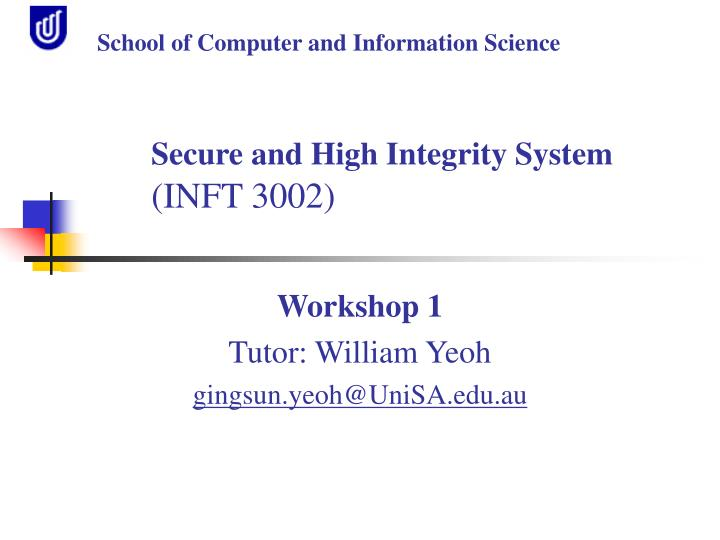 workshop 1 tutor william yeoh gingsun yeoh@unisa edu au n.
