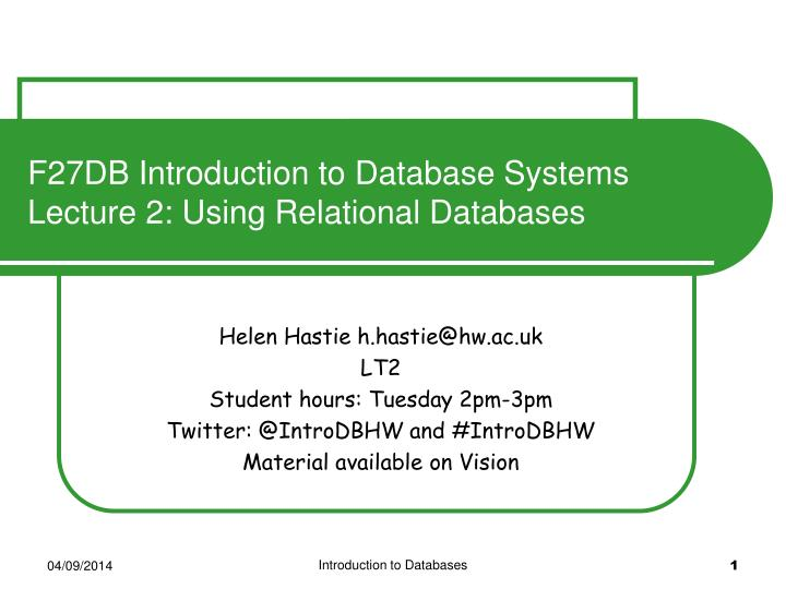 f27db introduction to database systems lecture 2 using relational databases n.
