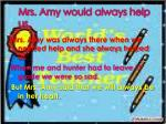 mrs amy would always help us