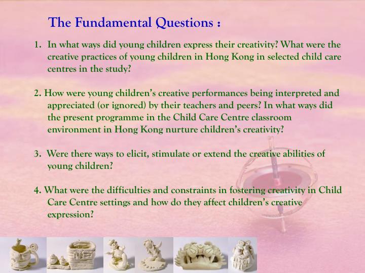 The Fundamental Questions :