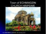 town of echmiadzin church hripsime