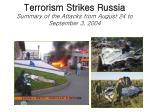 terrorism strikes russia summary of the attacks from august 24 to september 3 2004