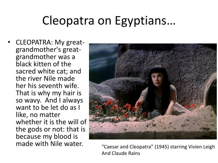 Cleopatra on Egyptians…
