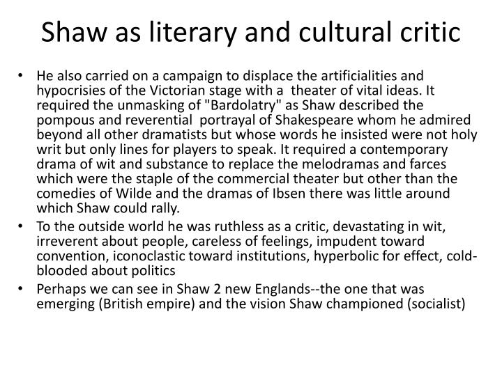 Shaw as literary and cultural critic