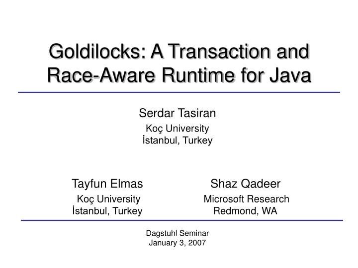 goldilocks a transaction and race a ware runtime for java n.