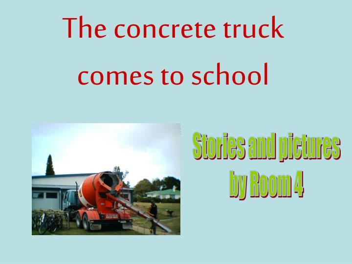 the concrete truck comes to school n.