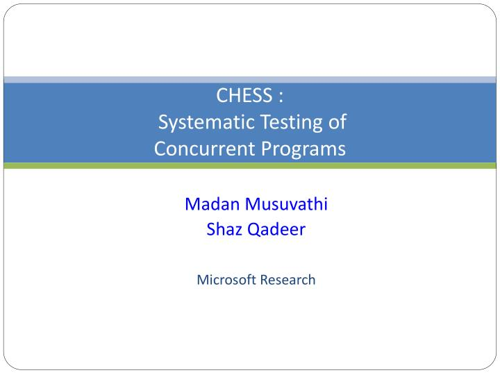 chess systematic testing of concurrent programs n.