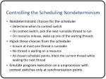 controlling the scheduling nondeterminism