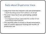 facts about dryad error trace