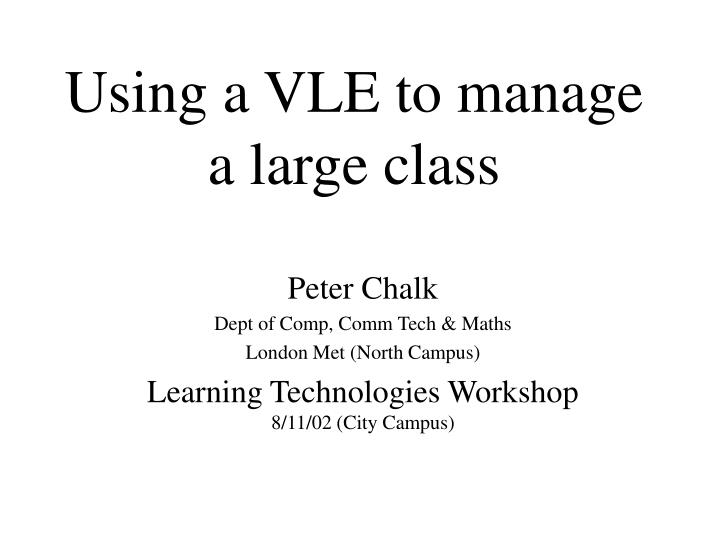 using a vle to manage a large class n.