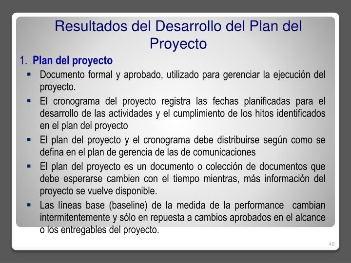 Resultados del Desarrollo del Plan del Proyecto