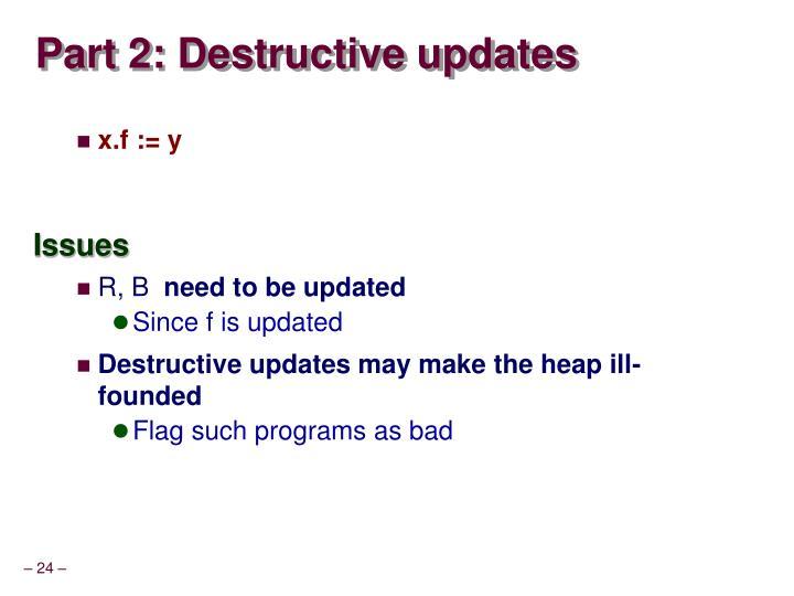 Part 2: Destructive updates