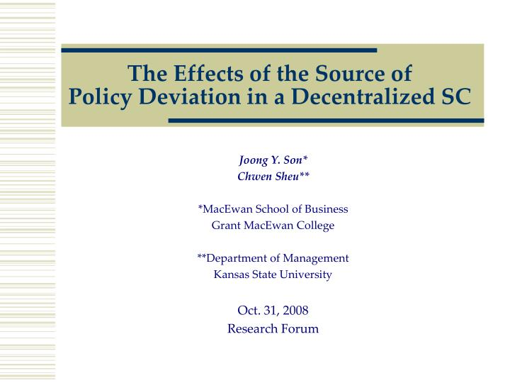 the effects of the source of policy deviation in a decentralized sc n.
