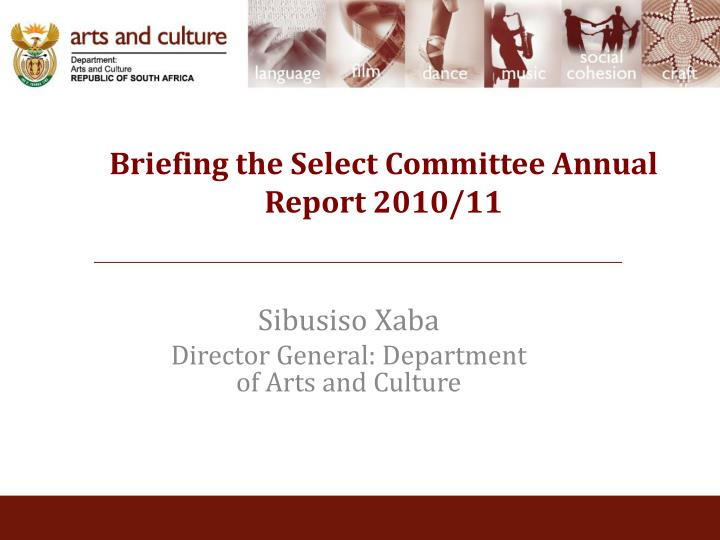 briefing the select committee annual report 2010 11 n.