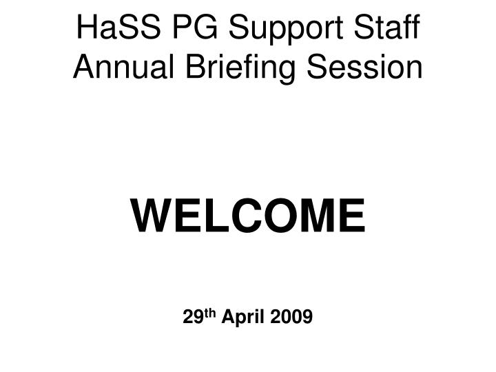 hass pg support staff annual briefing session n.