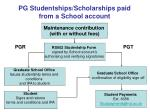 pg studentships scholarships paid from a school account