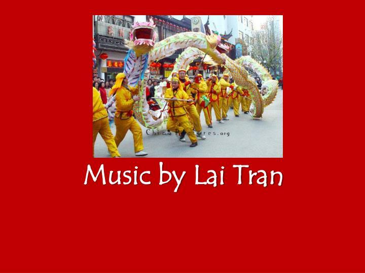 Music by Lai Tran