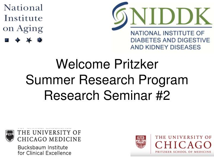 welcome pritzker summer research program research seminar 2 n.