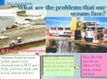 what are the problems that our oceans face10