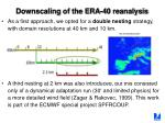downscaling of the era 40 reanalysis