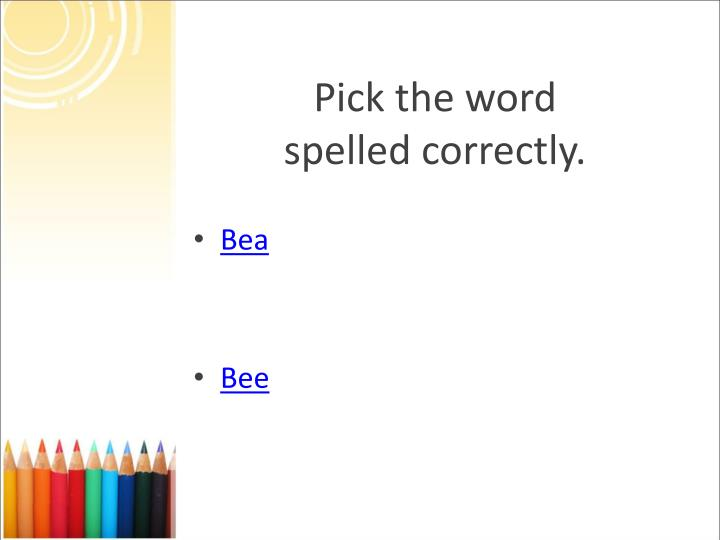 Pick the word