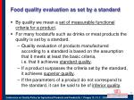 food quality evaluation as set by a standard