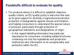 foodstuffs difficult to evaluate for quality